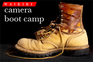 Check out the Waikiki Camera Boot Camp